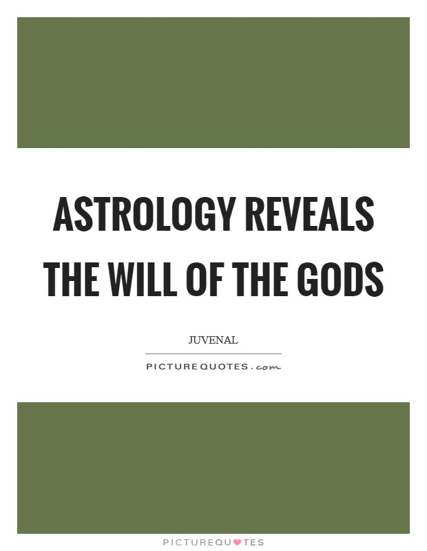 Astrology reveals the will of the gods Picture Quote #1