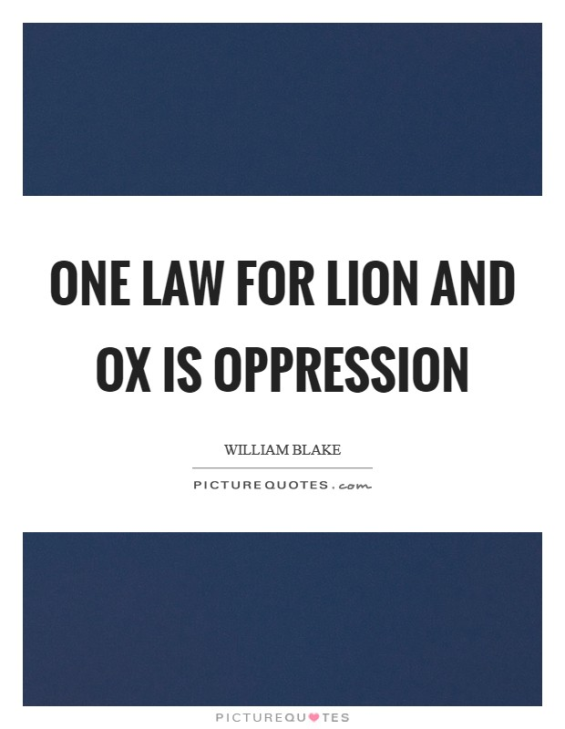 One law for lion and ox is oppression Picture Quote #1