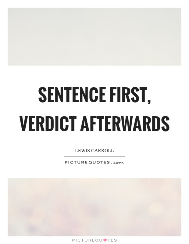 Sentence first, verdict afterwards Picture Quote #1