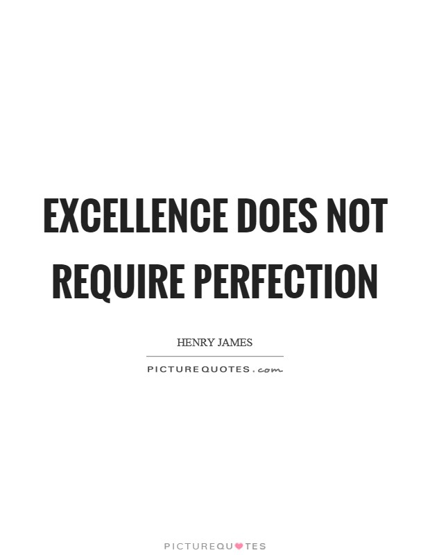 Excellence does not require perfection Picture Quote #1