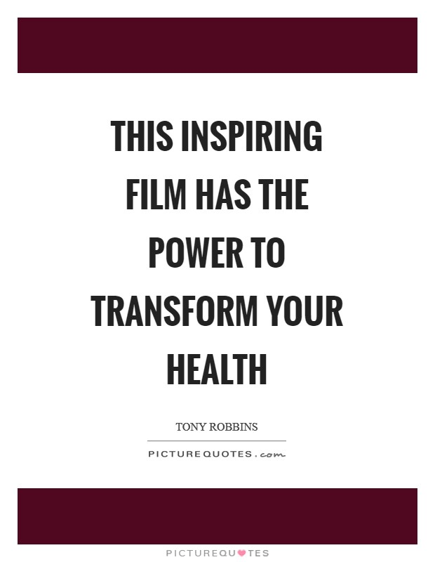 This inspiring film has the power to transform your health Picture Quote #1