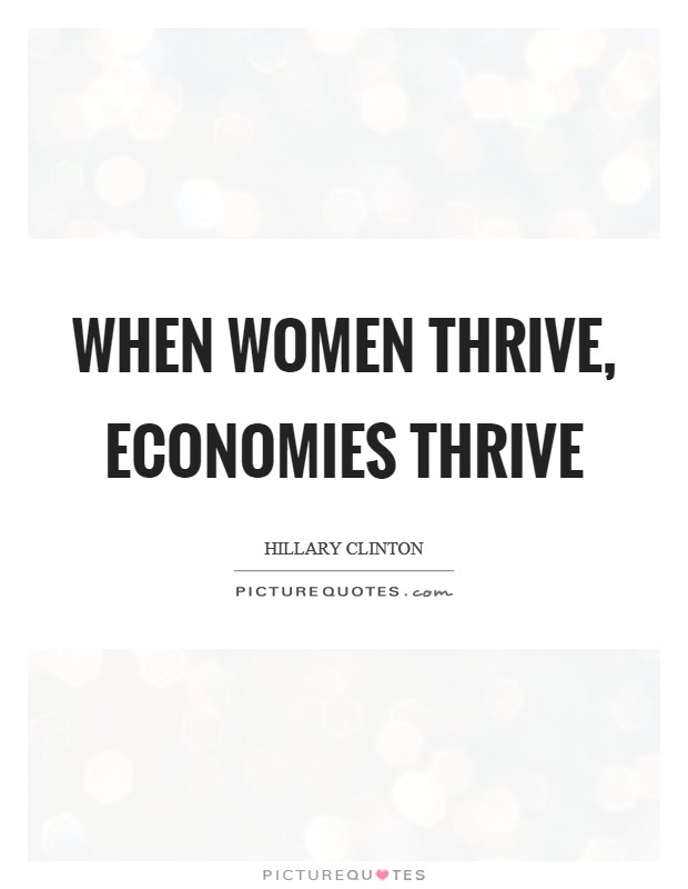 When women thrive, economies thrive Picture Quote #1