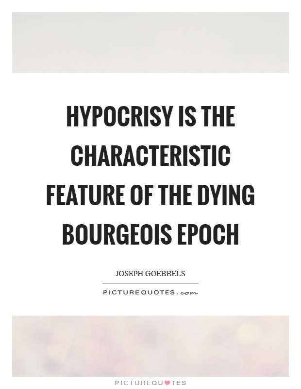 Hypocrisy is the characteristic feature of the dying bourgeois epoch Picture Quote #1