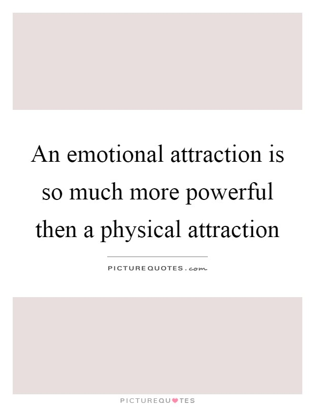 Physical Attraction Quotes & Sayings | Physical Attraction ...