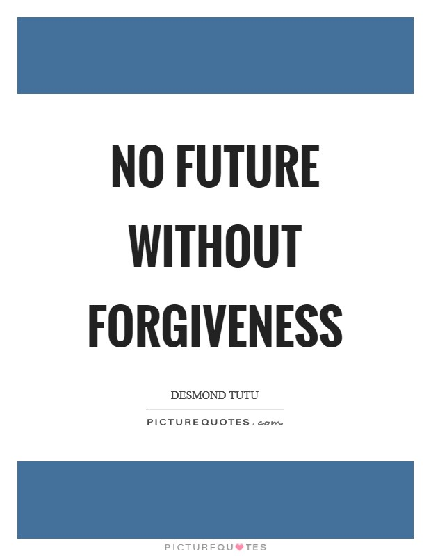 No future without forgiveness Picture Quote #1