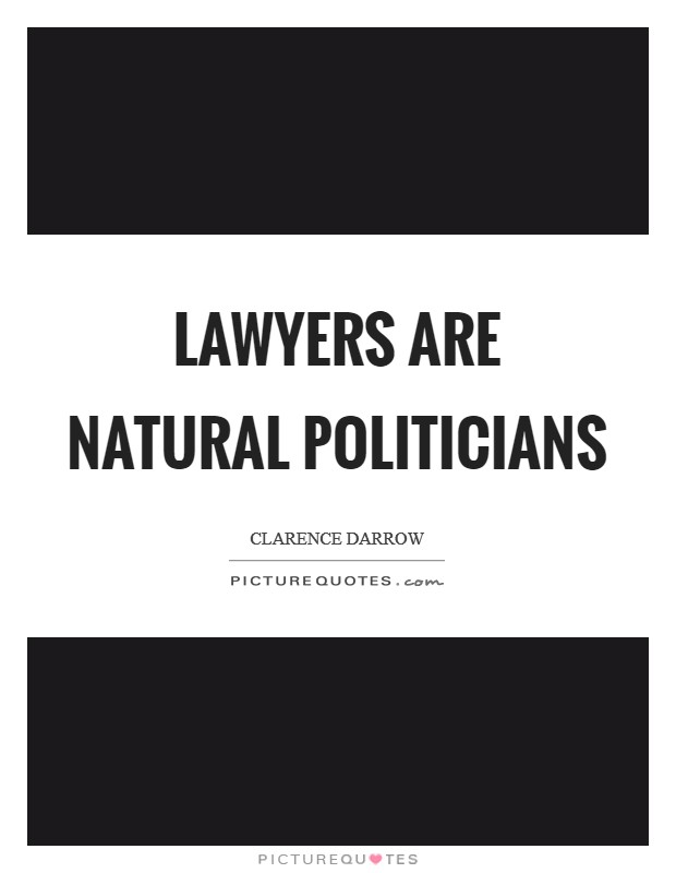 Lawyers are natural politicians Picture Quote #1