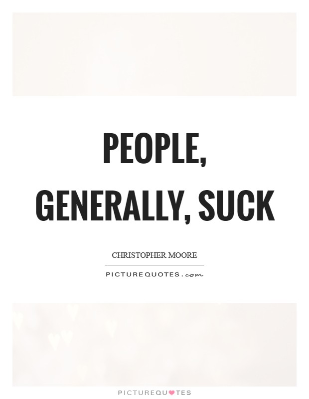 A good quote for people suck