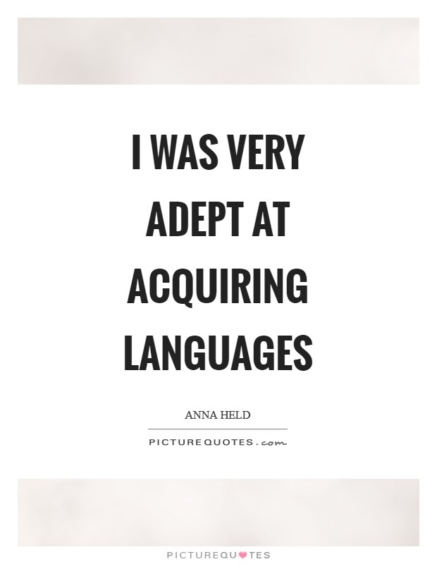 I was very adept at acquiring languages Picture Quote #1