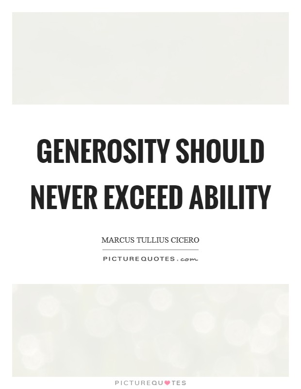 Generosity should never exceed ability Picture Quote #1