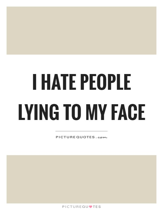 i hate people who lie quotes - photo #19