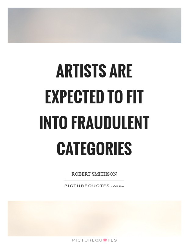 Artists are expected to fit into fraudulent categories Picture Quote #1