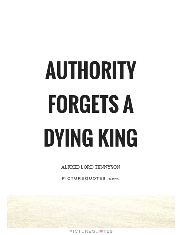Authority forgets a dying king Picture Quote #1