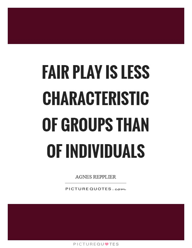 Fair play is less characteristic of groups than of individuals Picture Quote #1