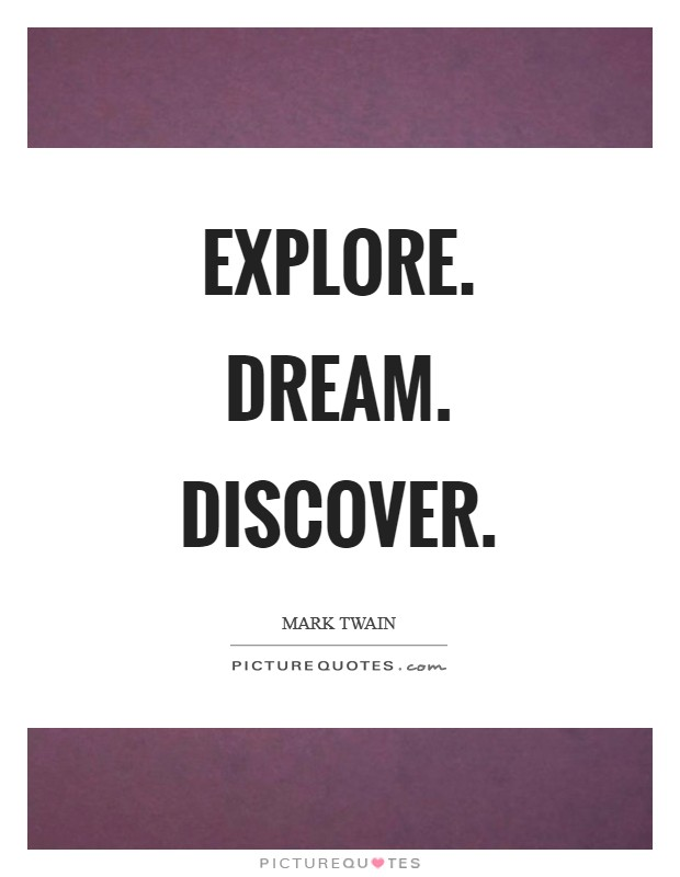 Explore. Dream. Discover Picture Quote #1
