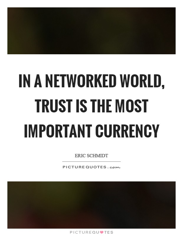 In a networked world, trust is the most important currency Picture Quote #1