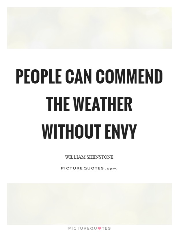 People can commend the weather without envy Picture Quote #1