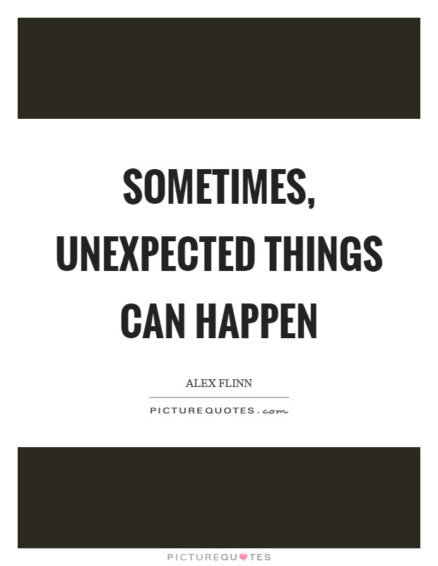 When Things Happen Unexpectedly Quotes: Alex Flinn Quotes & Sayings (29 Quotations