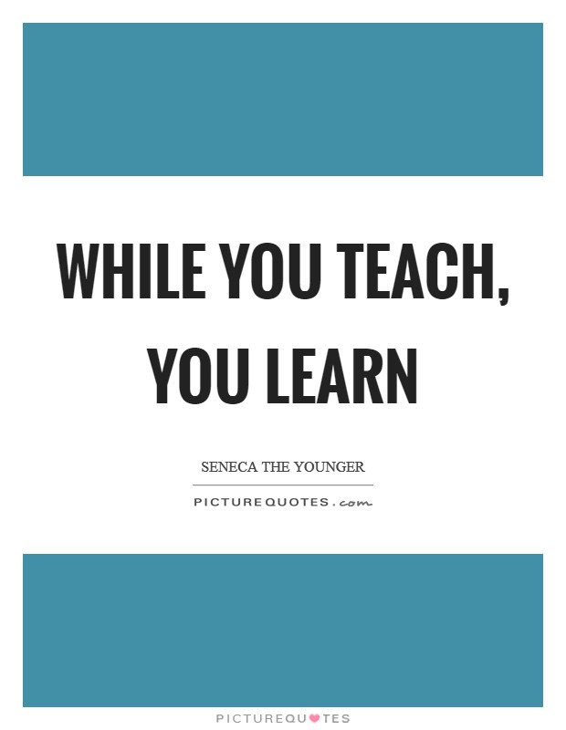 While you teach, you learn Picture Quote #1