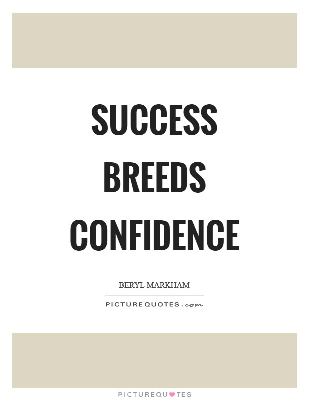 Success breeds confidence and fantasy the
