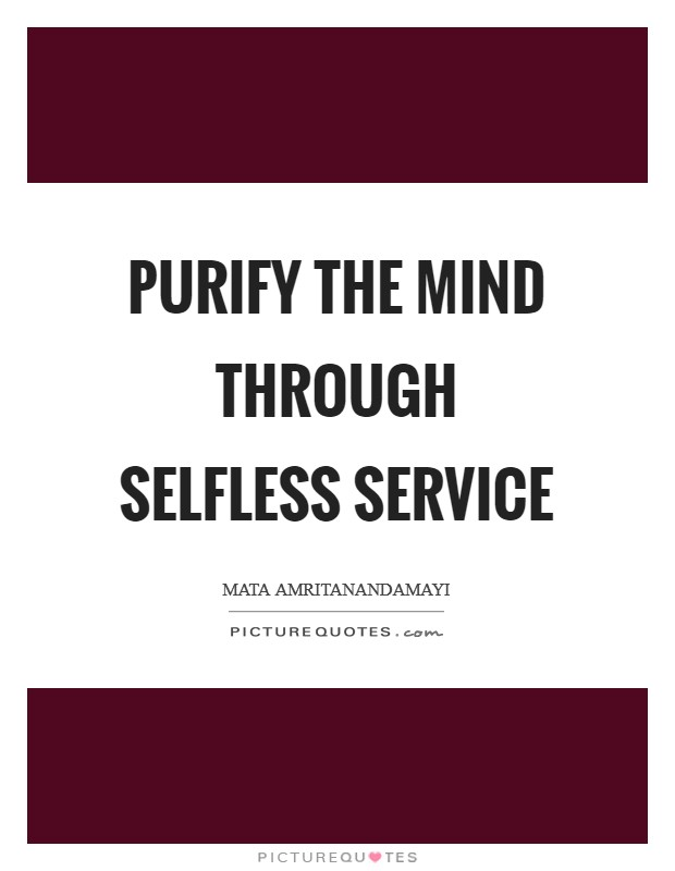 Purify the mind through selfless service Picture Quote #1