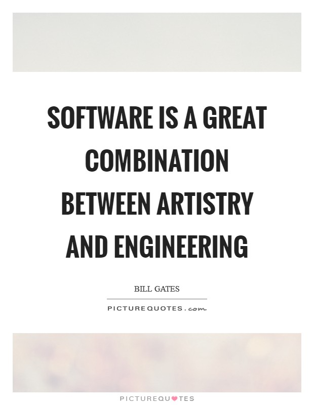 Software is a great combination between artistry and engineering Picture Quote #1