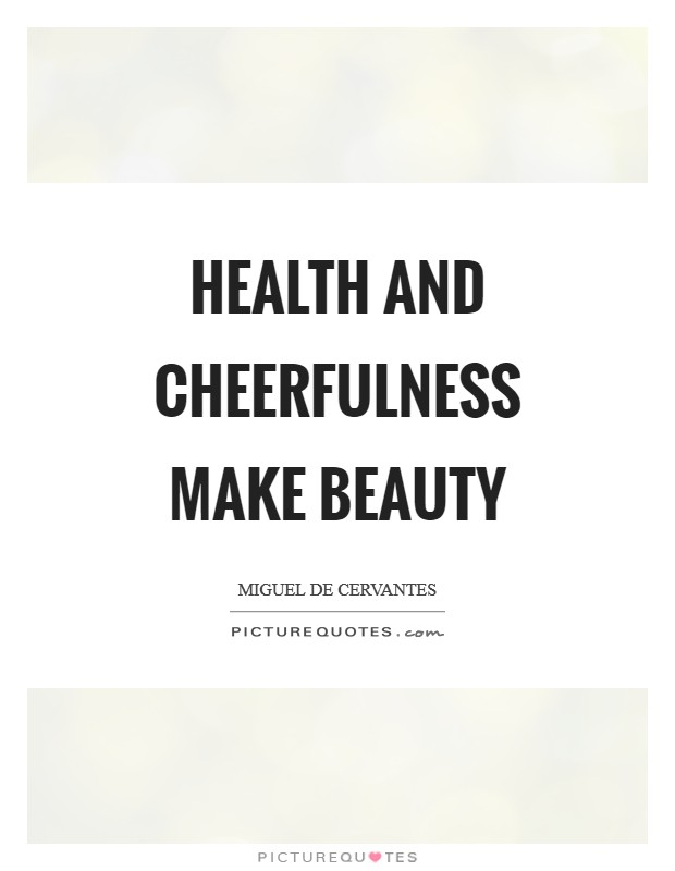 Health and cheerfulness make beauty Picture Quote #1
