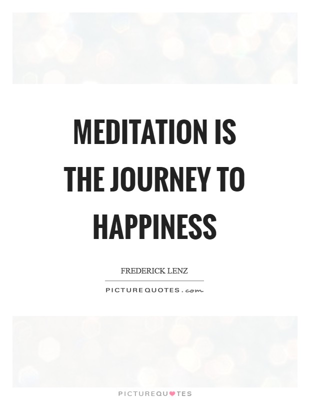Meditation is the journey to happiness Picture Quote #1