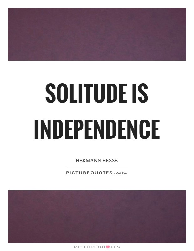 Solitude is independence Picture Quote #1