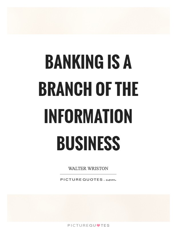 Banking is a branch of the information business Picture Quote #1