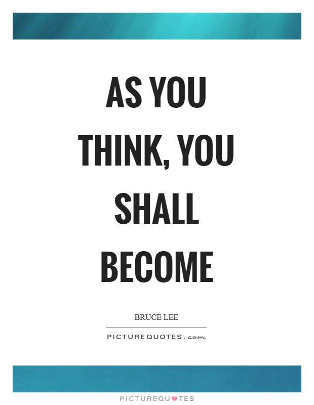 As you think, you shall become Picture Quote #1
