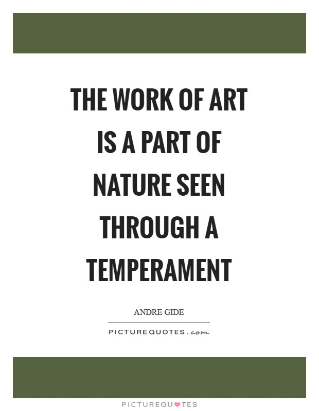 The work of art is a part of nature seen through a temperament Picture Quote #1