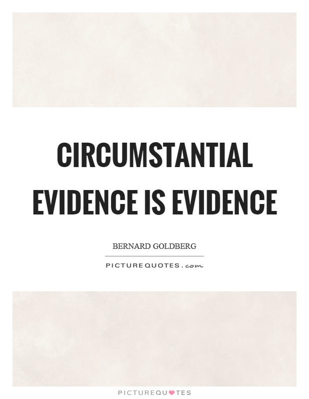 Circumstantial evidence is evidence Picture Quote #1