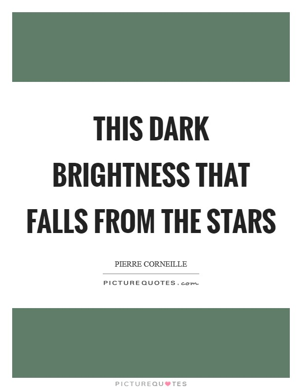 This dark brightness that falls from the stars Picture Quote #1