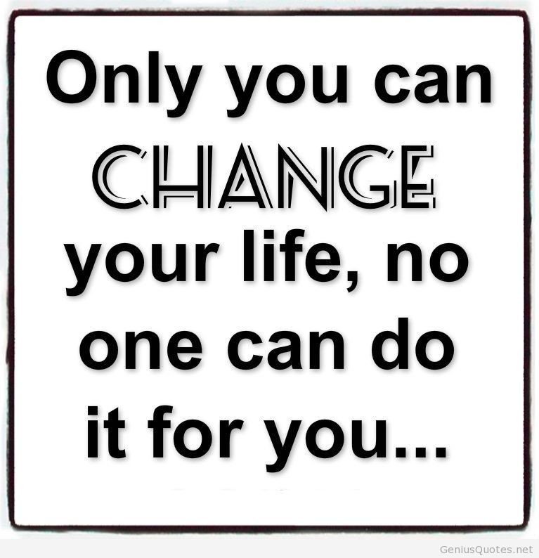 Only You Can Change Your Life Quote 1 Picture Quote #1