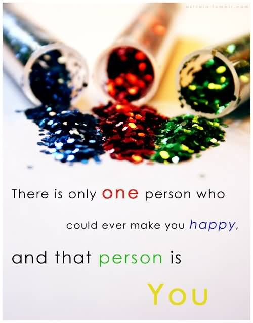 Only You Can Make Yourself Happy Quote 1 Picture Quote #1