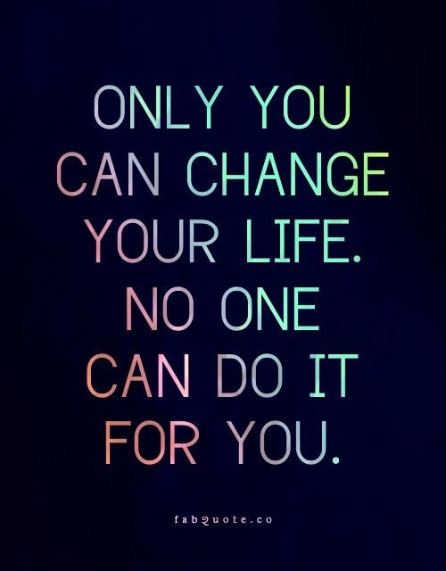Only You Can Change Your Life Quote 2 Picture Quote #1
