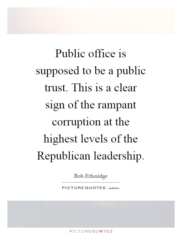 public office is a public trust essay It is a public trust or agency as public officers are mere agents and not rulers of the people, no man has a proprietary or contractual right to an office .