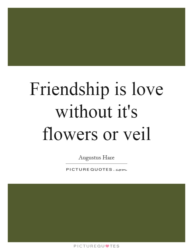 Friendship is love without it's flowers or veil Picture Quote #1