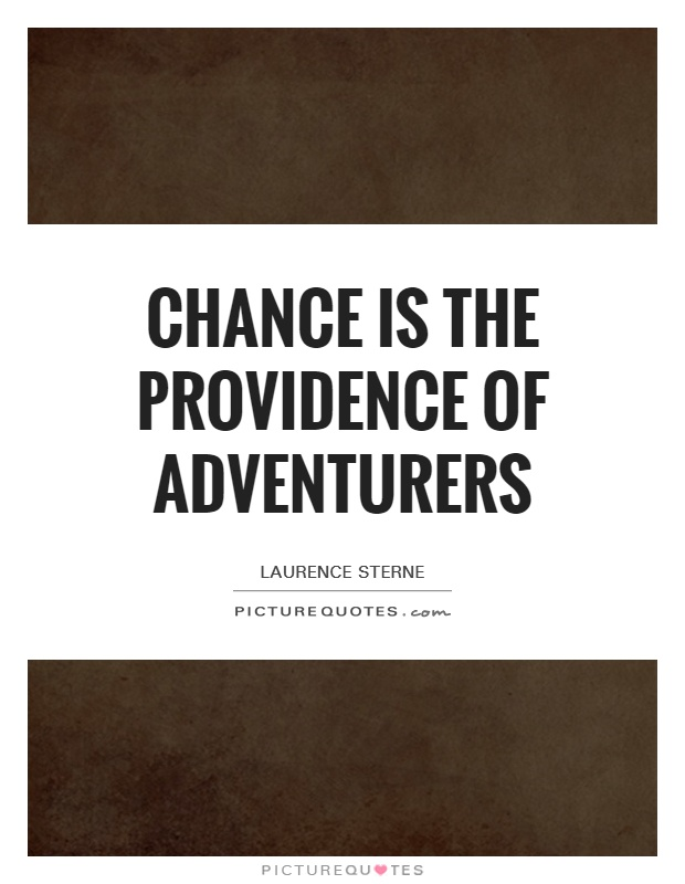 Chance is the providence of adventurers Picture Quote #1
