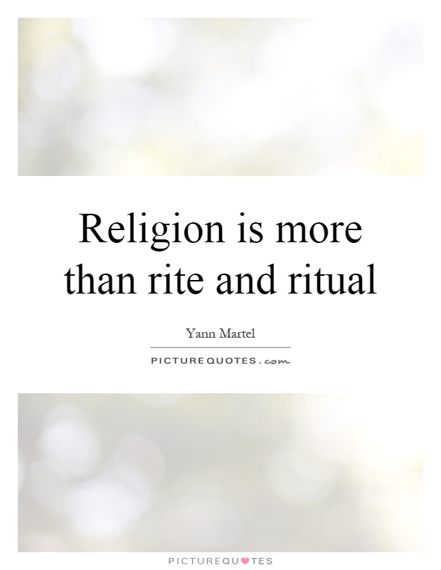 Religion is more than rite and ritual Picture Quote #1