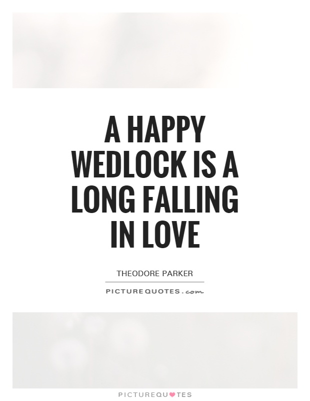 A happy wedlock is a long falling in love Picture Quote #1