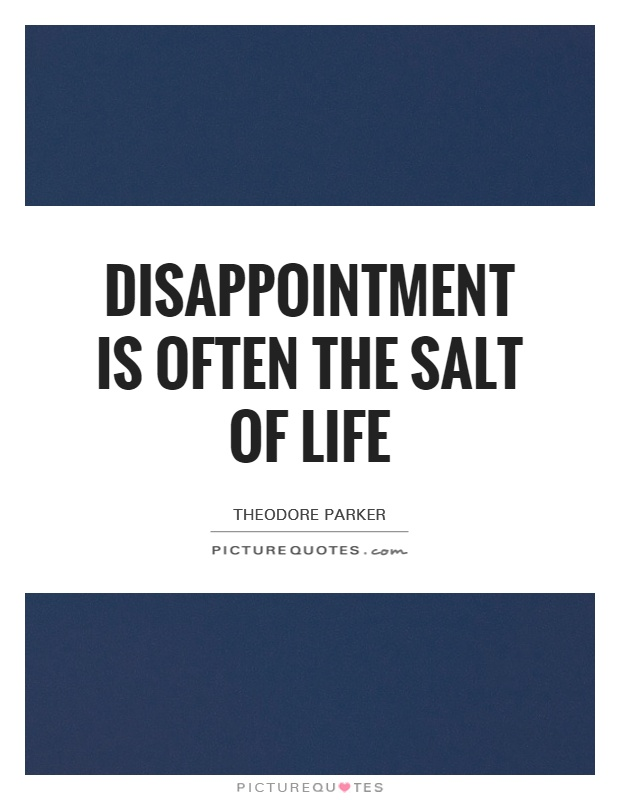 Disappointment is often the salt of life Picture Quote #1