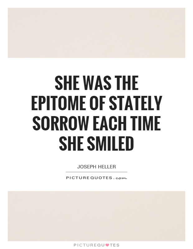 She was the epitome of stately sorrow each time she smiled Picture Quote #1