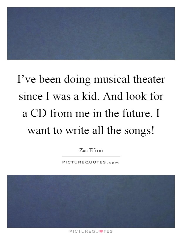 Musical Theater Quotes & Sayings | Musical Theater Picture ...