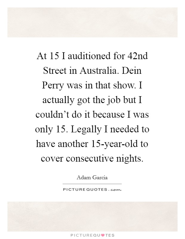 At 15 I Auditioned For 42nd Street In Australia Dein Perry Was Picture Quotes