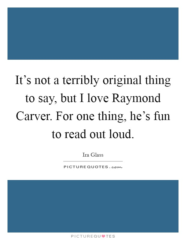 raymond carver one more thing For more information, please contact lib-ir@uiowaedu  this incident curiously  resembles one of carver's own best stories, neigh bors, from the  thing  closely intact out of fascination or respect and so, as we read his stories, we feel  we'.
