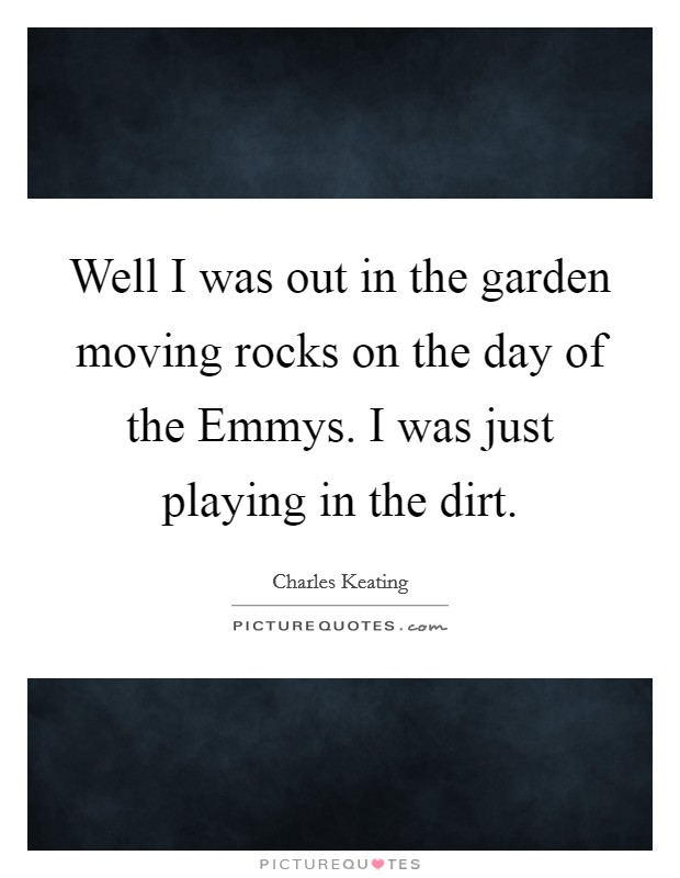 playing in the dirt quotes