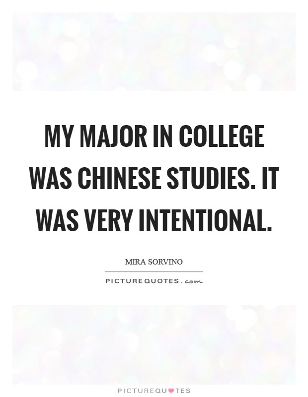 My major in college was Chinese Studies. It was very intentional Picture Quote #1
