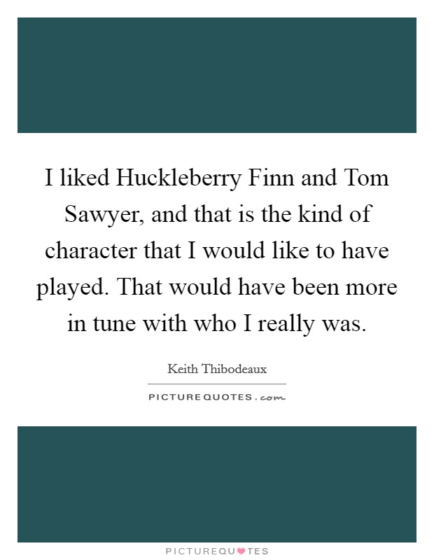 the unique characteristics of tom sawyer and huckleberry finn collide Question 1: compare and contrast the personalities of tom sawyer and huckleberry finn huckleberry finn and tom sawyer are two friends with very different personalities, each bringing their own unique characteristics into this comical relationship.