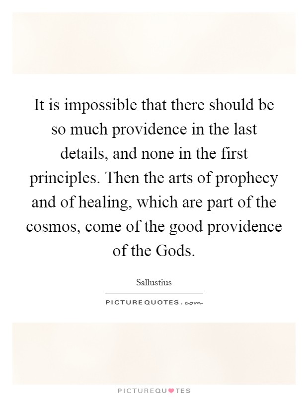 Quotes From The First Part Last: It Is Impossible That There Should Be So Much Providence